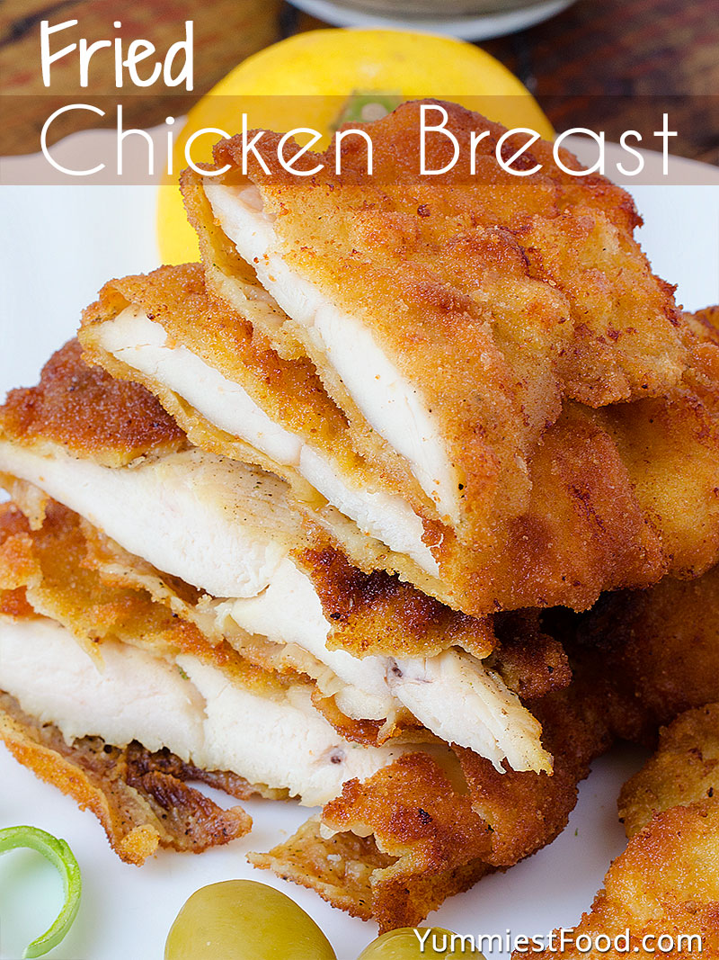 Fried Chicken Breast Recipe From Yummiest Food Cookbook