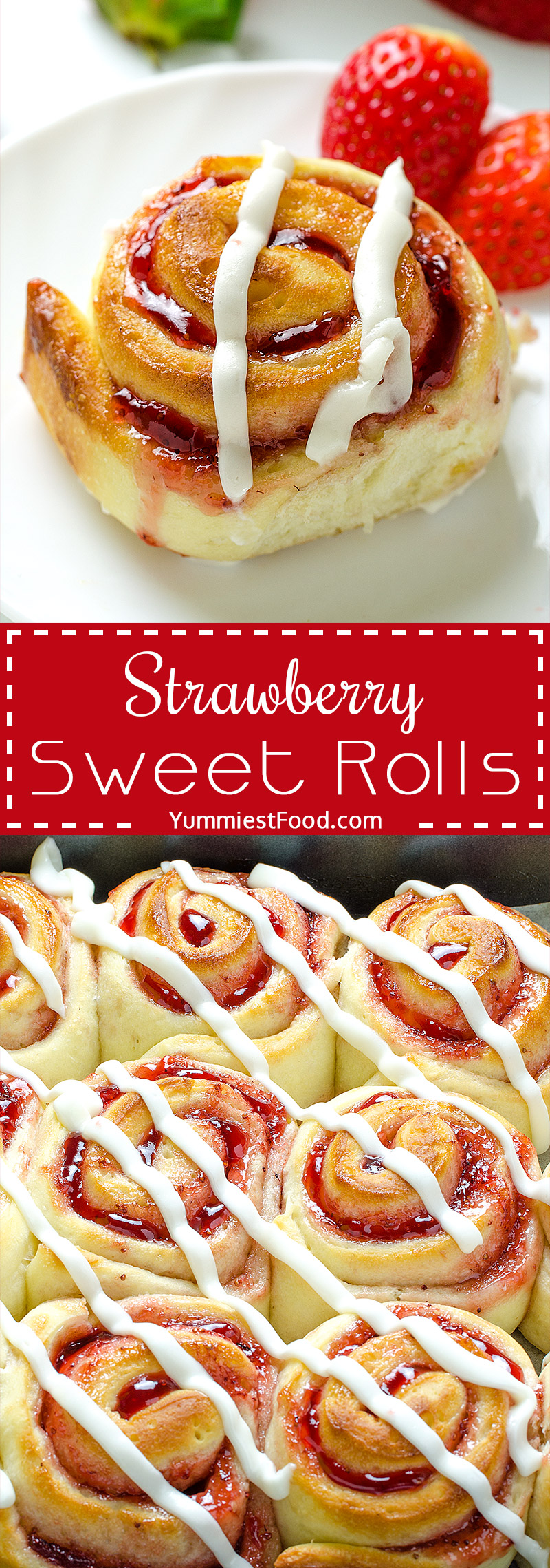 Strawberry Sweet Rolls with Vanilla Cream Cheese Glaze - moist, delicious and tasty