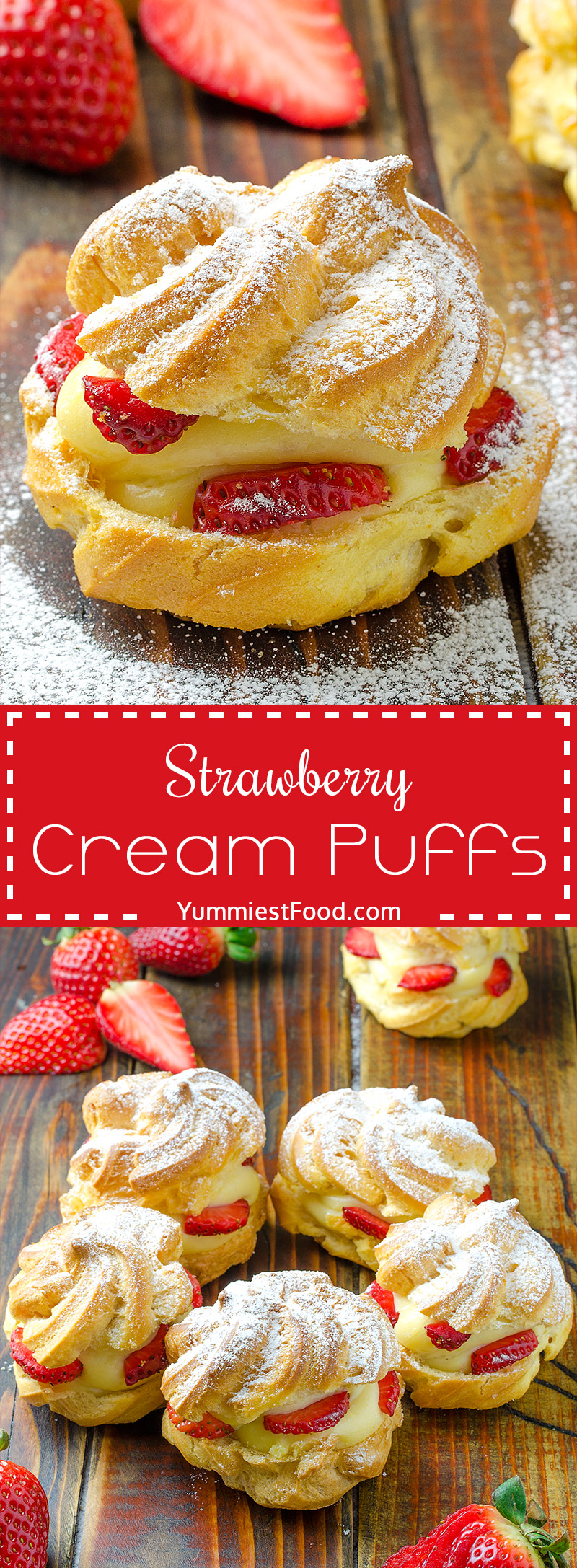 These Strawberry Cream Puffs are so light, fresh, moist and delicious.
