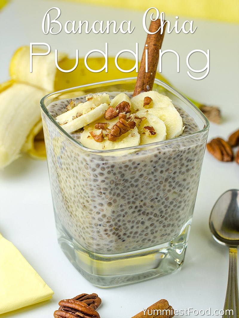 healthy breakfast banana chia pudding recipe from yummiest food
