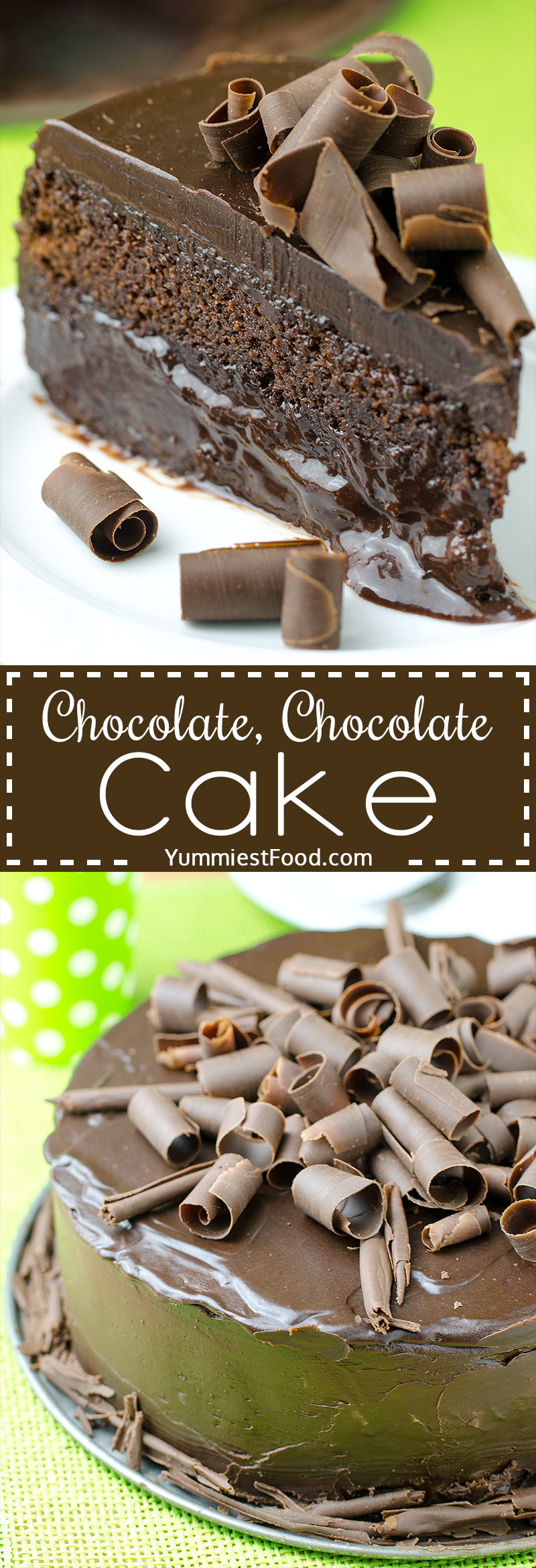 CHOCOLATE, CHOCOLATE CAKE - This decadent chocolate dessert is rich, moist and it is only chocolate cake recipe you will ever need.