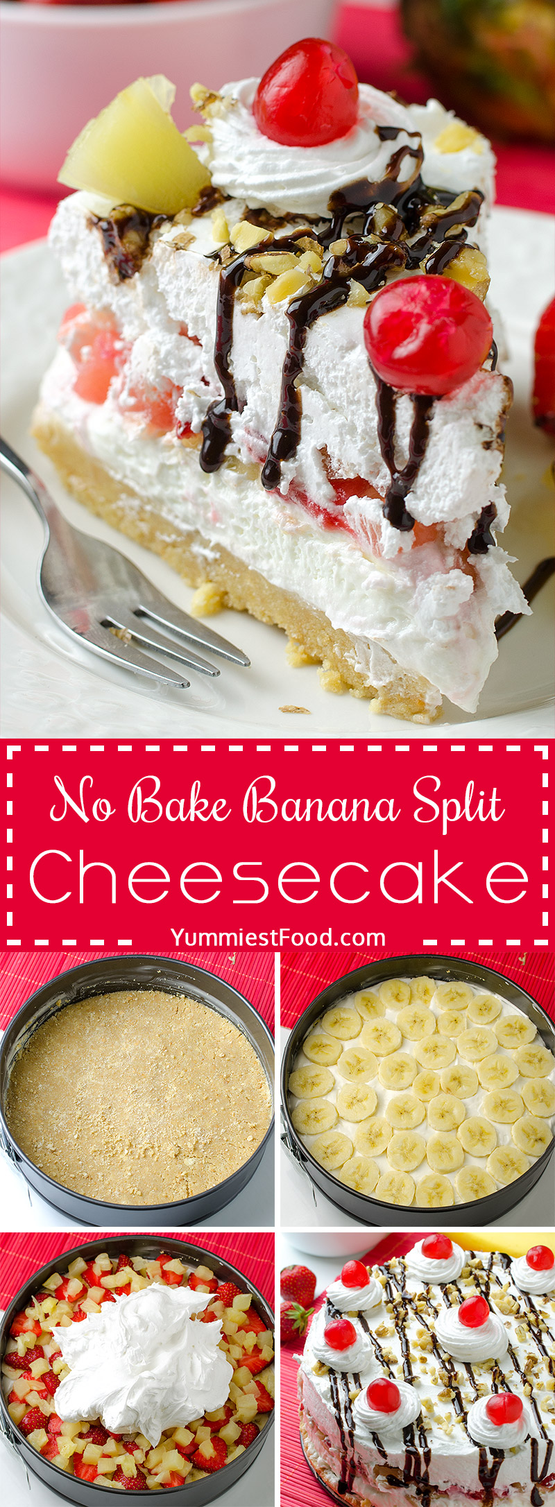 NO BAKE BANANA SPLIT CHEESECAKE - Easy and quick summer dessert recipe for refreshing sweet treat