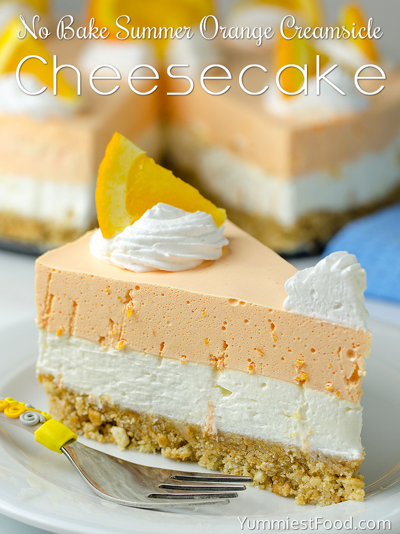 No Bake Summer Orange Creamsicle Cheesecake Recipe