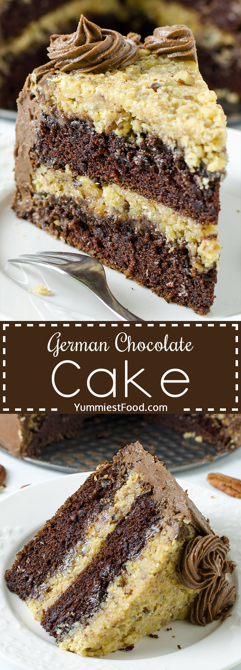 GERMAN CHOCOLATE CAKE - The Best Homemade German Chocolate Cake is wonderfully delicious combination of chocolate cake, coconut and pecans