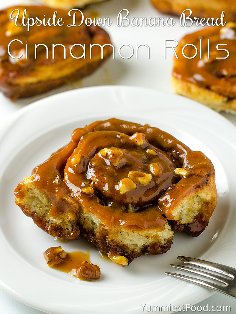 Homemade Upside Down Banana Bread Cinnamon Rolls Recipe From Yummiest Food Cookbook