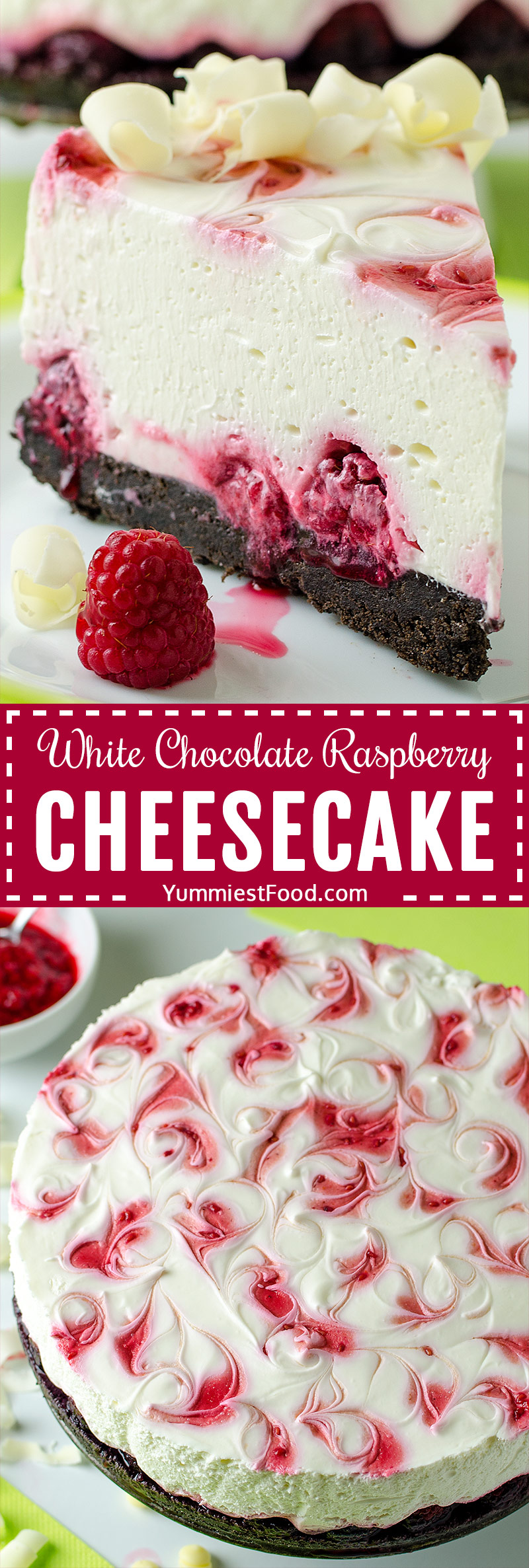 NO BAKE WHITE CHOCOLATE RASPBERRY CHEESECAKE – Creamy, smooth, rich cheesecake worthy of any occasion