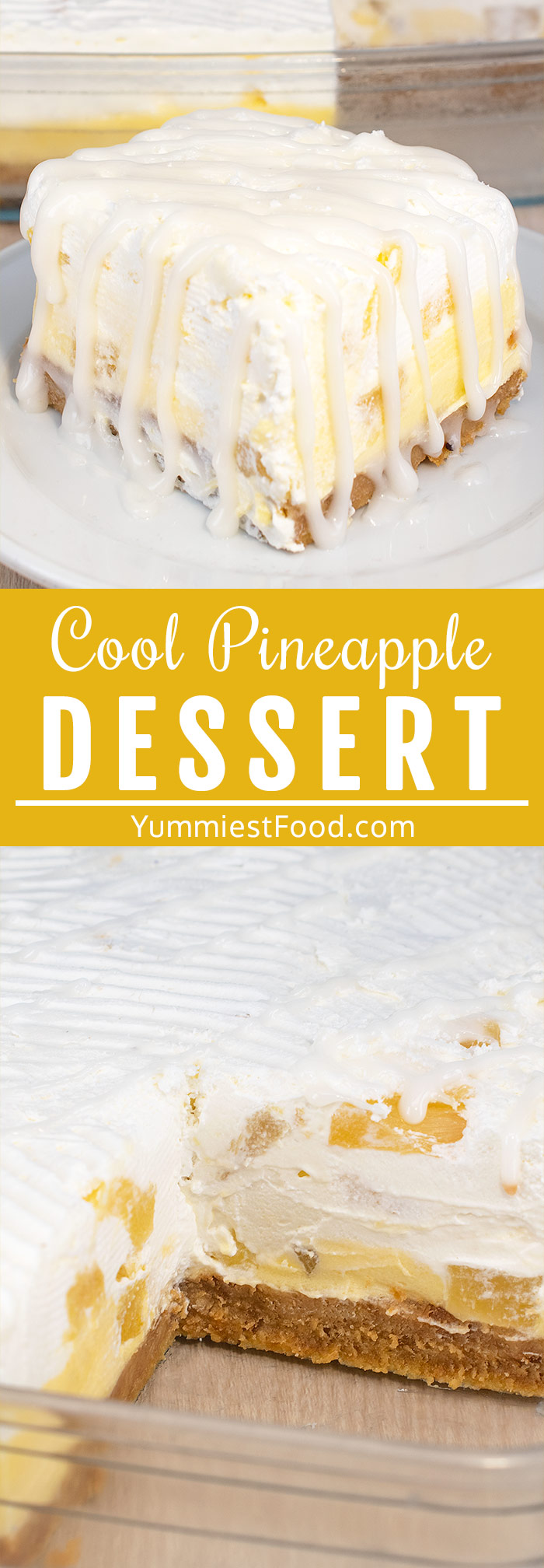 Easy Cool Pineapple Dessert - Made with a graham cracker crust, that's easy to make and canned pineapple
